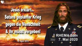 2015-04-15 - Satans geplanter Krieg gegen die Menschheit-Vergebung-Liebesbrief Jesus Christus-RHEMA