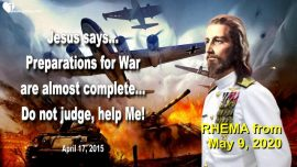 2015-04-17 - Preparation for War is complete-Judge not-Carry your Cross-Love Letter from Jesus RHEMA