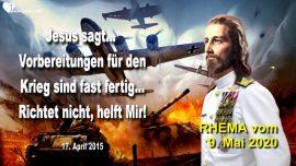 2015-04-17 - Vorbereitung für Krieg sind abgeschlossen-Nicht richten-Kreuz tragen-Liebesbrief von Jesus RHEMA