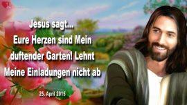 2015-04-25 - Das Herz ein duftender Garten-Verleumdung-Einladung von Jesus annehmen-Liebesbrief von Jesus Christus