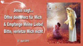 2015-04-27 - Oeffne dein Herz-Liebe von Jesus empfangen-Ungluecklich warum-Liebesbrief von Jesus