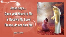 2015-04-27 - Open your Heart-Receiving Love from Jesus-Unhappy but why-Love Letter from Jesus