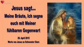 2015-04-29 - Meine Bräute-Ich segne euch mit der fühlbaren Gegenwart Gottes-Liebesbrief von Jesus