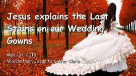 2015-05-01 - Jesus explains - The last Stains on ou Wedding Gowns - Love Letters from Jesus Page 2