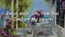 2015-05-02-Jesus-says-Oh-how-you-comfort-My-Heart
