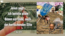 2015-05-07 - Ich bereite dem Boesen ein Ende-Die herrschende Elite-Obama-Merkel-Soros-Liebesbrief von Jesus
