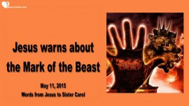 2015-05-11 - Warning from Jesus-Beware of the Mark of the Beast-Love Letter from Jesus-Change DNA Nephilim