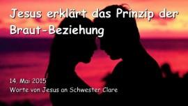 2015-05-14 - Jesus erklaert das Prinzip der Brautbeziehung