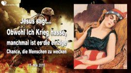 2015-05-15 - Amerika im Krieg-Ich hasse Krieg-Manchmal ist Krieg die einzige Alternative -Liebesbrief von Jesus