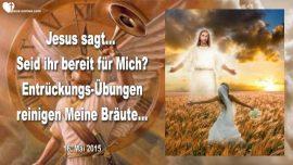 2015-05-16 - Entruckungs-Ubungen reinigen die Braut Christi-Bereit fur Jesus-Liebesbrief von Jesus