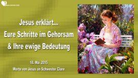 2015-05-18 - Schritte im Gehorsam-Bedeutung von Gehorsam-Auswirkung-Ewigkeit-Liebesbrief von Jesus