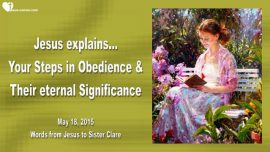 2015-05-18 - Steps in Obedience-Eternal Meaning of Obedience-Impact of Obedience-Eternity-Love Letter from Jesus