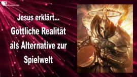 2015-07-08 - Goettliche Dimension-Goettliche Realitaet-Spielwelt-Fantasiewelt-Spielsucht-Spielen-Liebesbrief von Jesus