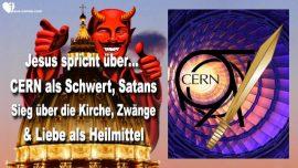 2015-07-11 - Religionen verlassen-CERN-Schwert-Satan Sieg Kirche-Liebe Heilmittel-Herzbewohner-Liebesbrief von Jesus