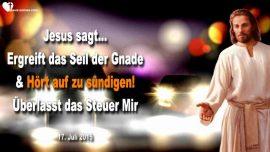 2015-07-17 - Seil der Gnade ergreifen-Geh sundige nicht mehr-Steuer Jesus Christus anvertrauen-Liebesbrief