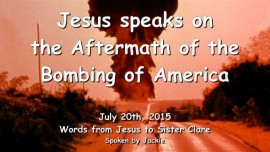 2015-07-20 - Jesus speaks on the Aftermath of the Bombing of America - LoveLetter from Jesus