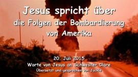 2015-07-20 - Jesus spricht ueber die Bombardierung von Amerika-Liebesbrief von Jesus