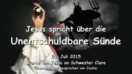2015-07-20 - Jesus spricht ueber die Unentschuldbare Suende-Die Laesterung des Heiligen Geistes-Liebesbrief von Jesus-