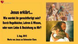 2015-08-02 - Rechtfertigung vor Gott-Regelbuecher-Lehren-Liebe zu Jesus-Beziehung zu Jesus-Liebesbrief von Jesus