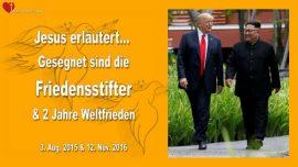 2015-08-03 - 2 Jahre Weltfrieden-Donald Trump-Kim Jong Un-Gesegnet sind die Friedensstifter-Liebesbrief von Jesus