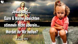 2015-08-04 - Absicht Gottes-Personliche Absicht-Seelen retten-Braut des Herrn-Liebesbrief von Jesus Christus