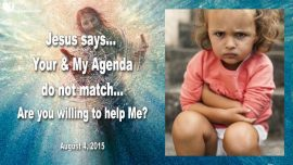 2015-08-04 - Agenda of the Bride of Christ-Agenda of Jesus-Rapture-Salvation of Souls-Love Letter from Jesus
