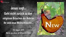 2015-08-18 - Braeuche der Hebraer-Pharisaeer-Neue Weinschlaeuche-Liebesbrief von Jesus