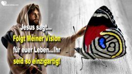 2015-08-28 - Vision von Jesus folgen-Einzigartigkeit-Gaben-Inspirationen Liebesbrief von Jesus