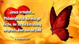 2015-09-09 - Mit Gold bauen-Gold ist Liebe-Wahrheit ist Silber-Entruckung Kirche Philadelphia-Liebesbrief von Jesus