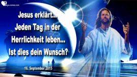 2015-09-16 - Herzenswunsch-In der Herrlichkeit leben-Selbstverleugnung-Demut-Liebesbrief von Jesus Christus