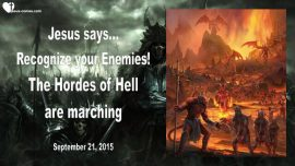 2015-09-21 - Recognize Enemies-Hordes of Hell marching-Demons-Christians-Love Letter from Jesus-Vision Rick Joyner