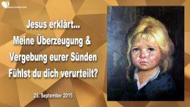 2015-09-25 - Verurteilung versus Uberzeugung-Geist Gottes versus Satan-Vergebung der Sunden-Liebesbrief von Jesus