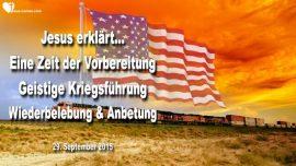 2015-09-29 - Zeit der Vorbereitung-Geistige Kriegsfuhrung-Wiederbelebung-Anbetung-Liebesbrief von Jesus