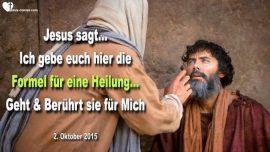 2015-10-02 - Formel fur eine Heilung-Geht und beruhrt Andere fur Mich-Liebesbrief von Jesus Christus