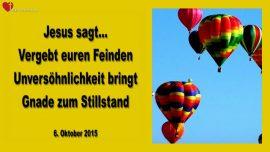 2015-10-06 - Den Feinden vergeben-Unversoehnlichkeit bringt Gnade zum Stillstand-Vergebung-Liebesbrief von Jesus
