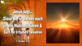 2015-10-07 - Diese Worte werden euch in alle Wahrheit fuhren und euch vor Irrtumern bewahren-Liebesbrief von Jesus