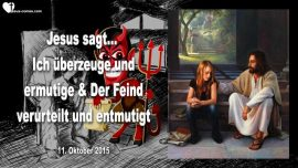 2015-10-11 - Satan Teufel Entmutigung und Verurteilung versus Ermutigung und Uberzeugung Liebesbrief von Jesus