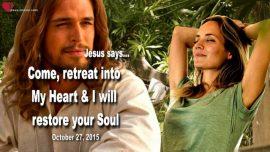 2015-10-27 - Heartdwellers of Jesus-Dwell in the Heart of Jesus-Restore your Soul-Love Letter from Jesus