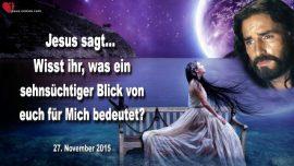 2015-11-27 - Jesus liebt dich mich-Ein Blick voller Sehnsucht der Braut Christi-Liebesbrief von Jesus