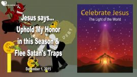 2015-12-01 - Christmas Birth of Jesus-Satans Traps-Materialism-Debt-Sales-Love Letter from Jesus