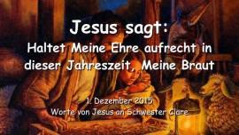 2015-12-01 - Jesus sagt - Haltet Meine Ehre aufrecht in dieser Jahreszeit - Meine Braut