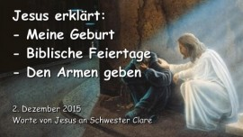 2015-12-02 - Jesus erklaert - Meine Geburt - Biblische Feiertage - Den Armen geben