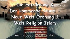 2015-12-07 - Jesus spricht ueber die Entrueckung und den kommenden Sturm - Neue Welt Ordnung und Welt Religion