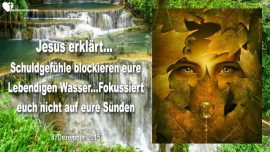 2015-12-08 - Schuldgefuhle blockieren lebendige Wasser-Auf die Sunde fokussieren-Liebesbrief von Jesus