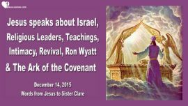2015-12-14 - Israel-Religious Leaders-Teachings-Intimacy-Revival-Ron Wyatt-Ark of the Covenant-Love Letter from Jesus