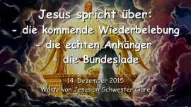 2015-12-14 - Jesus spricht ueber die kommende Wiederbelebung - die echten Anhaenger und die Bundeslade