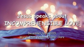 2015-12-16 - Jesus speaks about incomprehensible Love