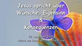 2015-12-22 - Jesus spricht ueber Wuensche Eigensinn und Konsequenzen