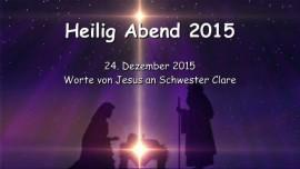 2015-12-24 - Heilig Abend 2015 - Jesus spricht ueber das was geschehen muss