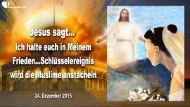 2015-12-24 - Schlusselereignis-Muslime in Rage-Zerstorung Felsendom Jerusalem-Braut Christi Frieden-Liebesbrief von Jesus